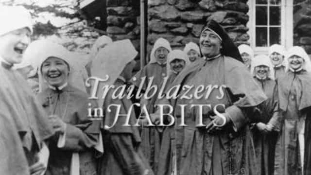 "The film ""Trailblazers in Habits"" will be shown Friday."