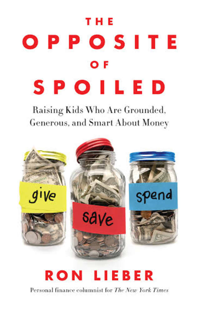 """""""The Opposite of Spoiled"""" Raising Kids Who Are Grounded Generous and Smart About Money,"""" by Ron Lieber, will be the featured book at the Scarsdale Read event."""