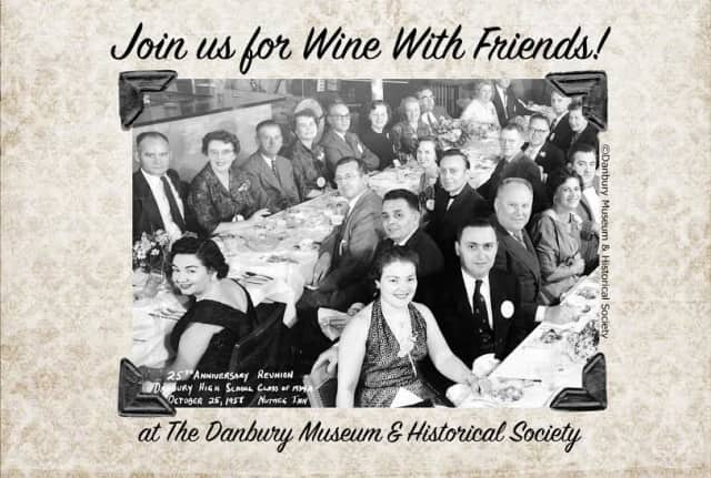 "The Danbury Museum and Historical Society is holding ""Wine with Friends,"" hosted by Wine World of Bethel, April 30."