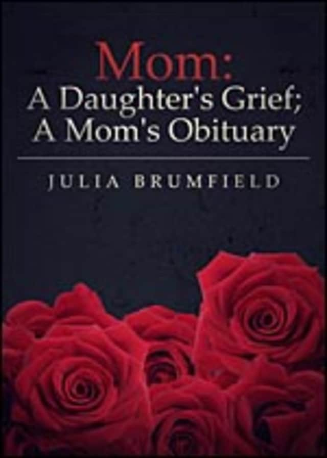 """""""Mom: A Daughter's Grief, A Mom's Obituary,"""" is available through Amazon, Barnes and Noble, and Tatepublishing.com."""