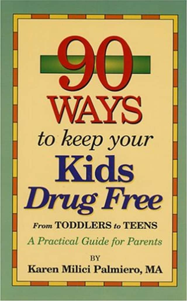 """Author Karen Milici Palmiero will present her book """"90 Ways to Keep Your Kids Drug Free—from Toddlers to Teens"""" at the Mount Kisco Library."""