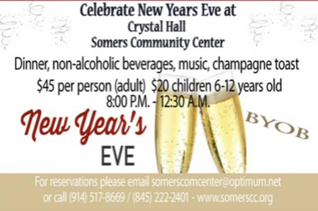 The Somers Community Center is having a New Year's Eve party.