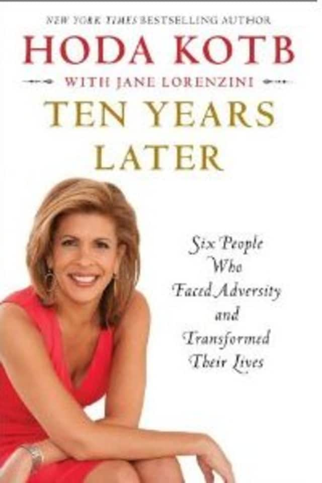 "Author and ""Today"" show host Hoda Kotb will appear Friday at Wilton Library to discuss her latest book, ""Ten Years Later."""