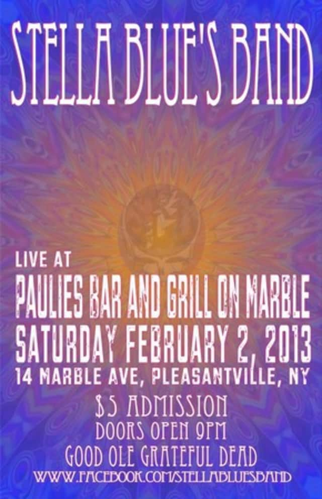 Stella Blues, a Grateful Dead tribute band, will perform at Paulie's Bar in Pleasantville.