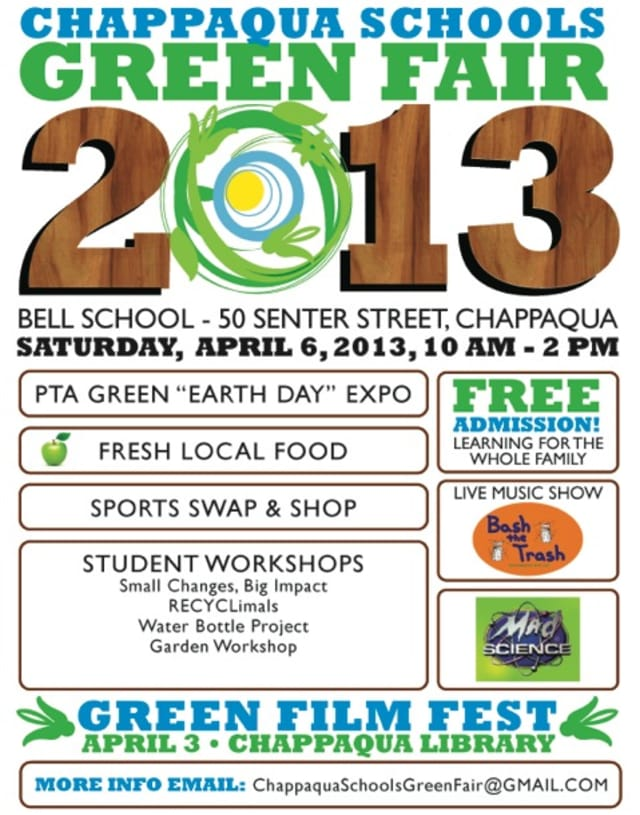 The Chappaqua Schools Green Fair will be held at Robert E. Middle School on Saturday from 10 a.m. to 2 p.m.