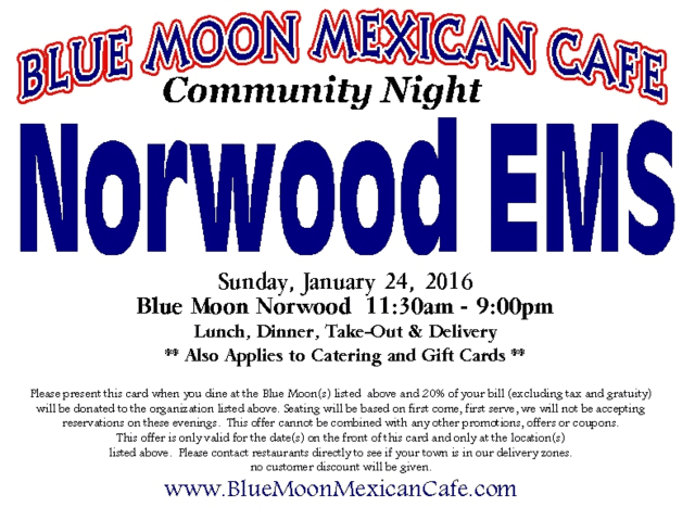 Blue Moon Mexican Cafe is to donate 20% of your bill towards Norwood EMS.