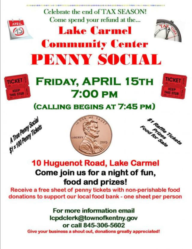 Lake Carmel Community Center will celebrate the end of tax season with a Penny Social.