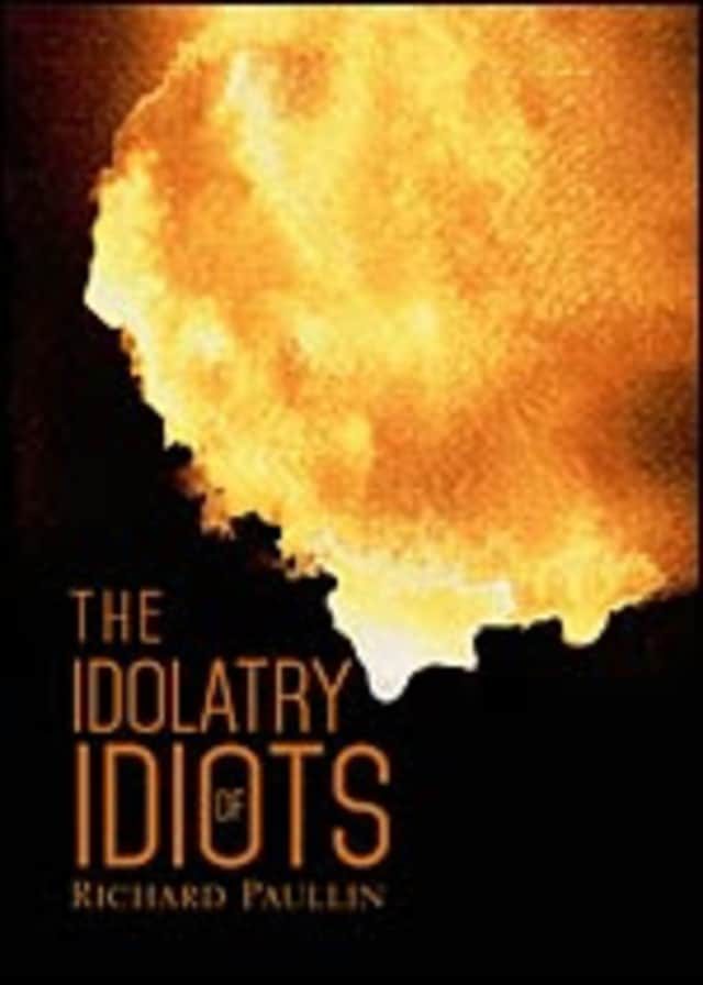 "Richard Paullin will autograph copies of ""The Idolatry of Idiots."""